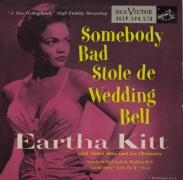 eartha-kitt-with-henri-rene-and-his-orchestra-somebody-bad-stole-de-wedding-bell-whos-got-de-ding-d
