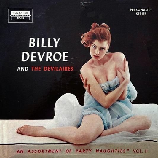 Billy Devroe & The Devilaires - An Assortment Of Party Naughties Vol II