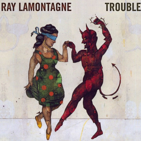 ray-lamontagne-trouble