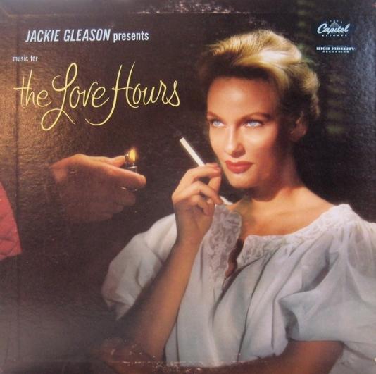 The Love Hours  — Jackie Gleason