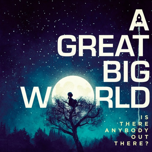 a-great-big-world-is-anybody-out-there