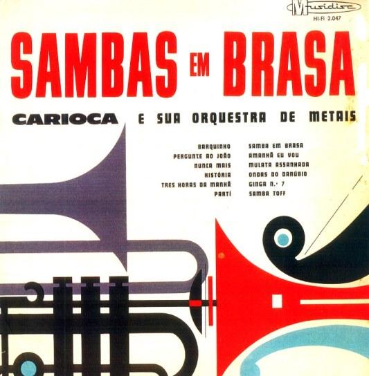 carioca-e-sua-orquestra-de-metais-sambas-em-brasa