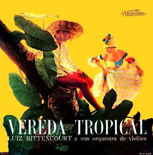 luiz-bittencourt-e-sua-orquestra-de-violoes-vereda-tropical-1962