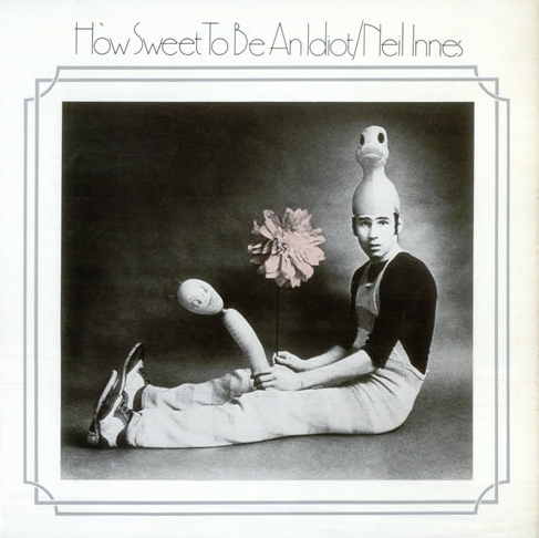 NEIL_INNES_HOW+SWEET+TO+BE+AN+IDIOT-515990