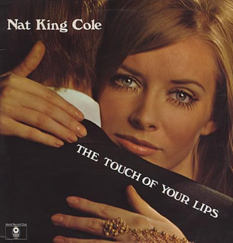 NAT_KING_COLE_THE+TOUCH+OF+YOUR+LIPS-376513