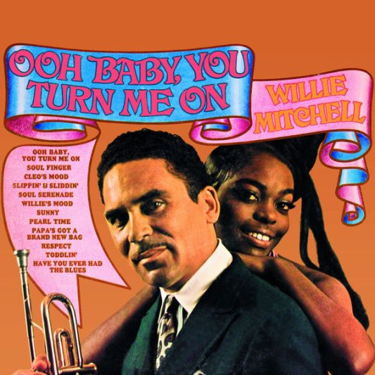 willie-mitchell-ooh-baby-you-turn-me-on