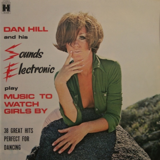 dan-hill-south-africa-dan-hill-and-his-sounds-electronic-play-music-to-watch-girls-by-ab
