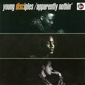 young-disciples-apparently-nothin-edit-talkin-loud