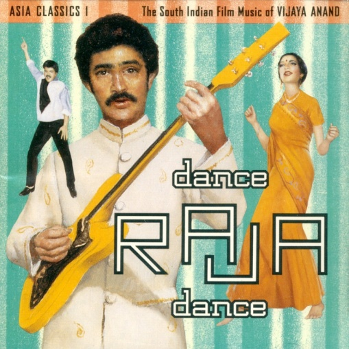 Asia-Classics-1-Dance-Raja-Dance-The-South-Indian-Film-Music-of-Vijaya-Anand
