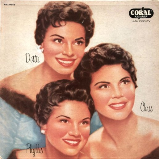 McGuire Sisters - Chris,Philly,Dottie