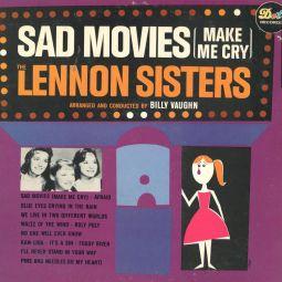 The Lennon Sisters - Sad movies make me cry