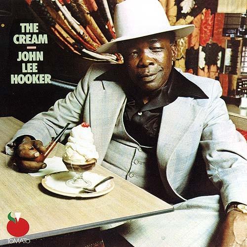 John Lee Hooker - The Cream