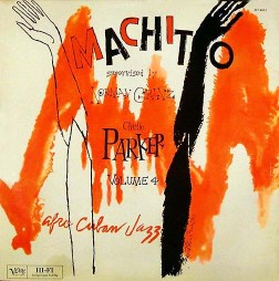 1950 Machito Afro Cuban Jazz - Charlie Parker, Flip Phillips, Buddy Rich, Chico O'Farrill