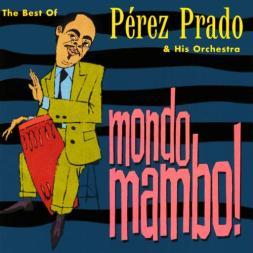 Pérez-Prado-His-Orchestra-Mondo-Mambo-The-Best-Of